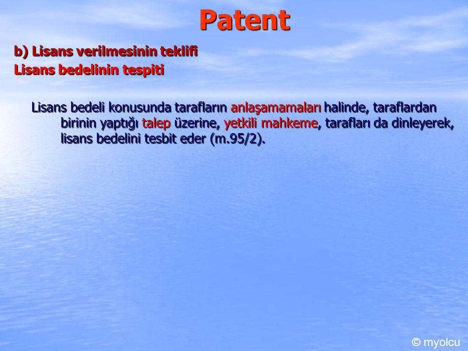 Patent b) Lisans verilmesinin teklifi Lisans bedelinin tespiti
