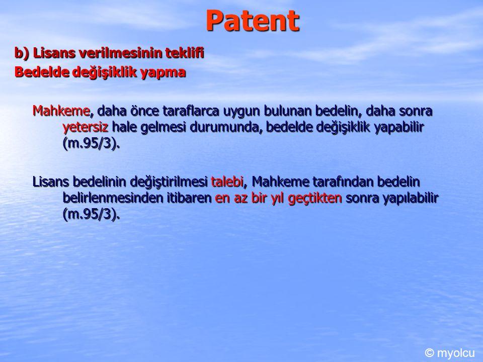Patent b) Lisans verilmesinin teklifi Bedelde değişiklik yapma