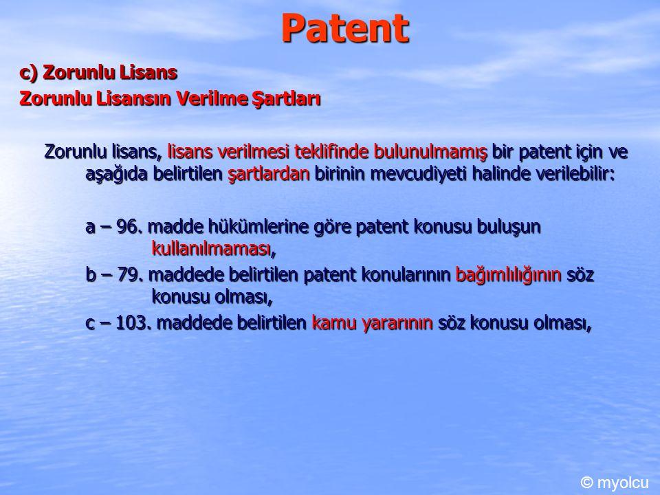 Patent c) Zorunlu Lisans Zorunlu Lisansın Verilme Şartları