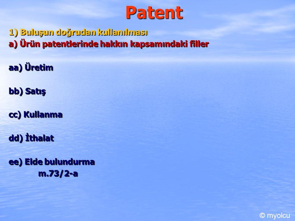 Patent 1) Buluşun doğrudan kullanılması