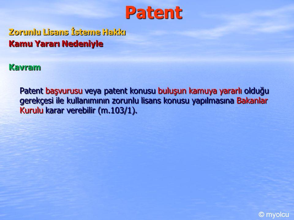 Patent Zorunlu Lisans İsteme Hakkı Kamu Yararı Nedeniyle Kavram