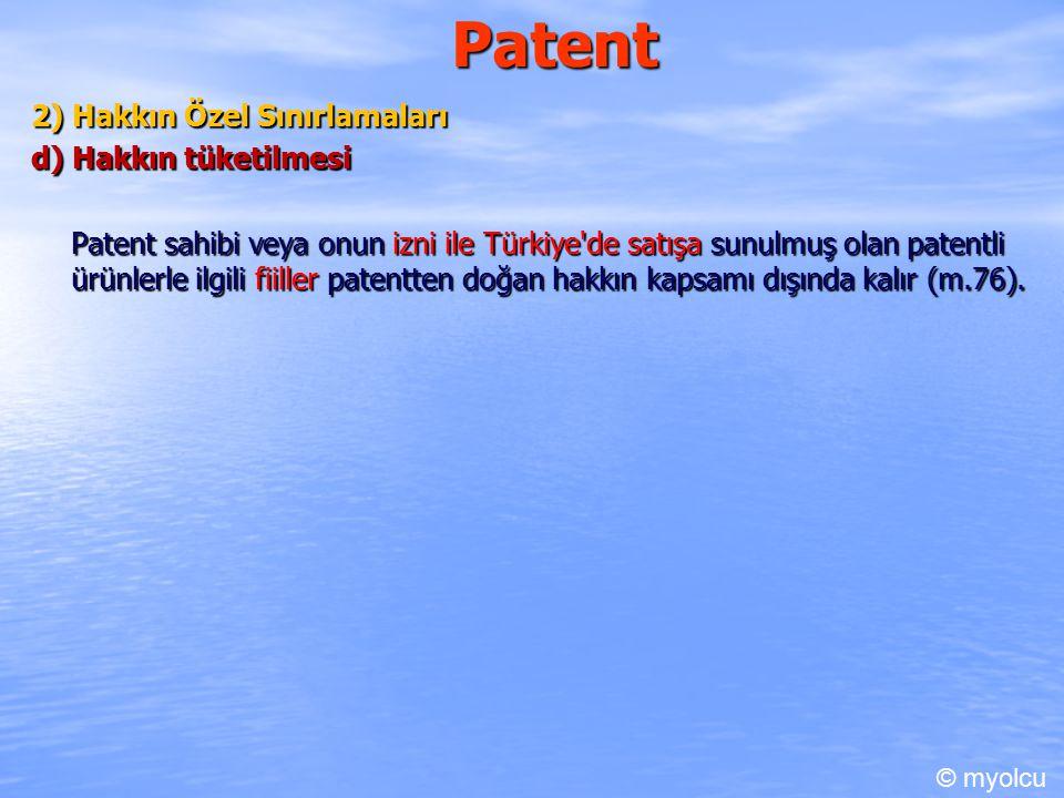 Patent 2) Hakkın Özel Sınırlamaları d) Hakkın tüketilmesi