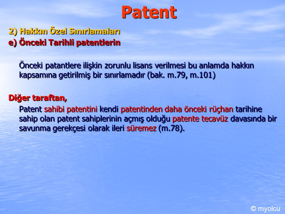 Patent 2) Hakkın Özel Sınırlamaları e) Önceki Tarihli patentlerin
