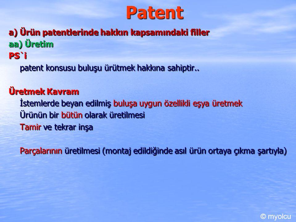 Patent a) Ürün patentlerinde hakkın kapsamındaki filler aa) Üretim