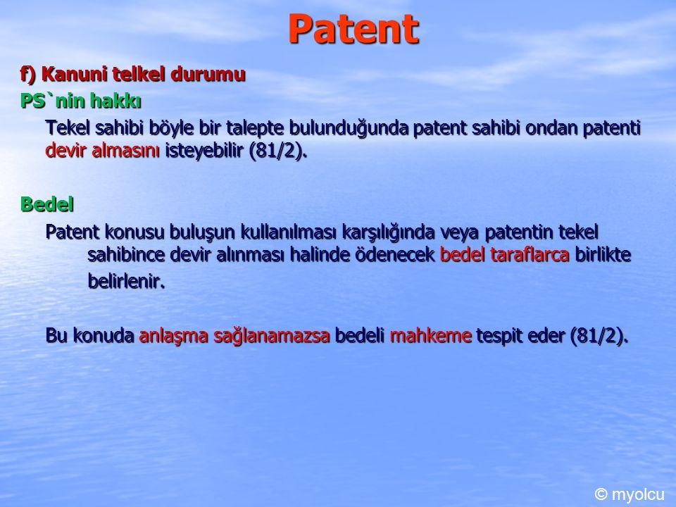 Patent f) Kanuni telkel durumu PS`nin hakkı