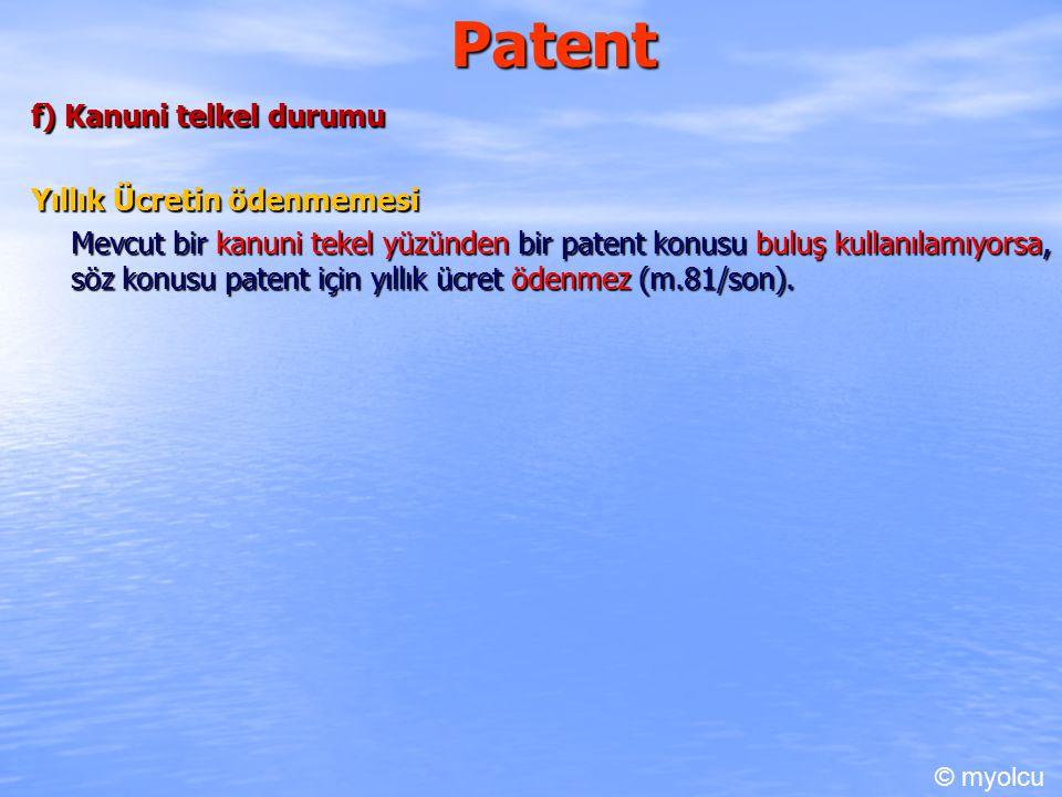 Patent f) Kanuni telkel durumu Yıllık Ücretin ödenmemesi