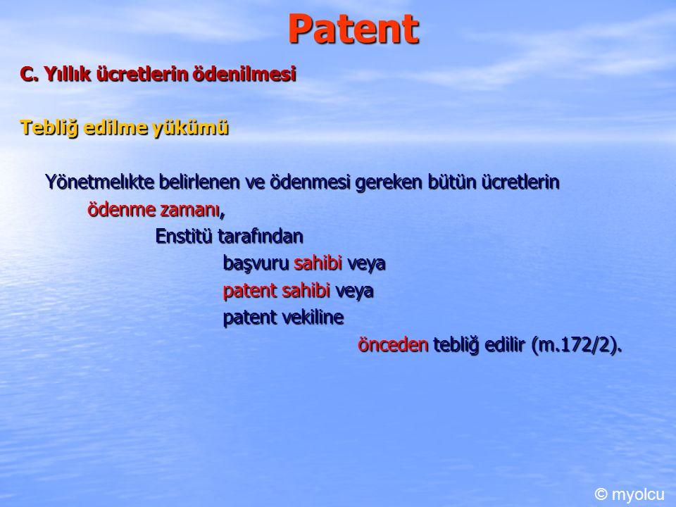 Patent C. Yıllık ücretlerin ödenilmesi Tebliğ edilme yükümü