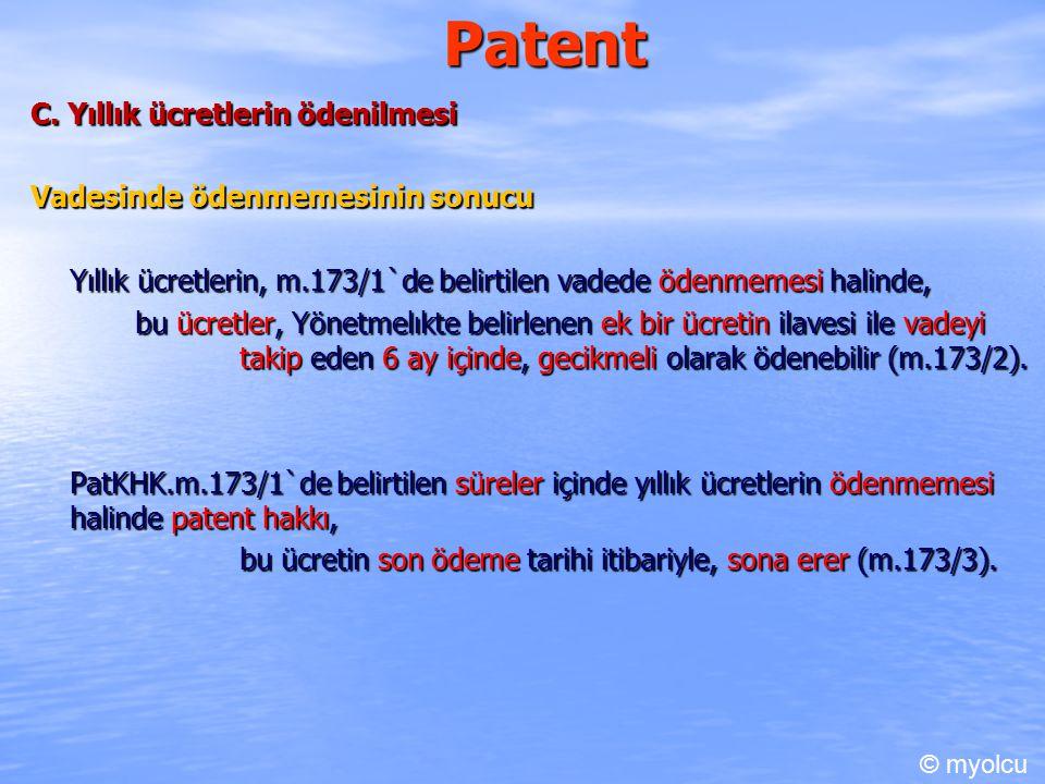 Patent C. Yıllık ücretlerin ödenilmesi Vadesinde ödenmemesinin sonucu