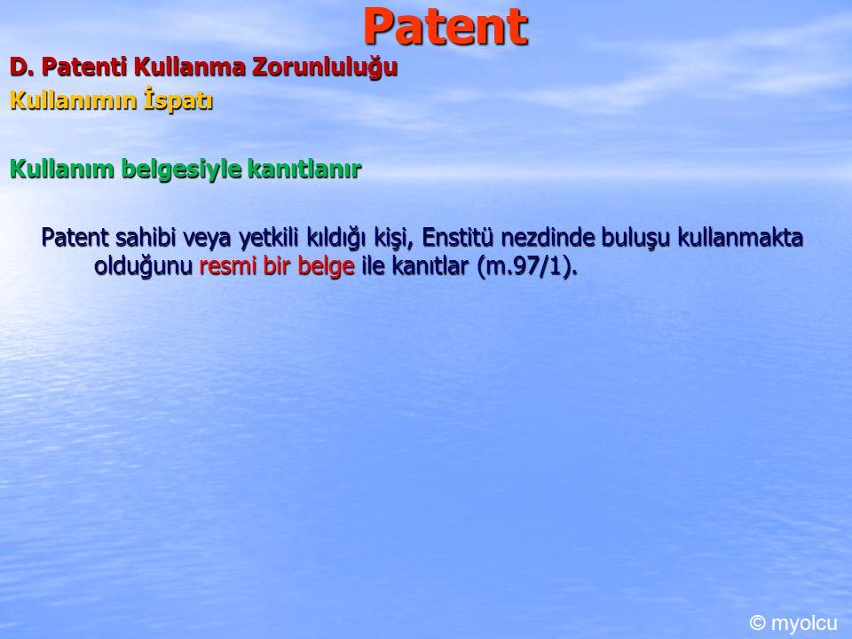 Patent D. Patenti Kullanma Zorunluluğu Kullanımın İspatı