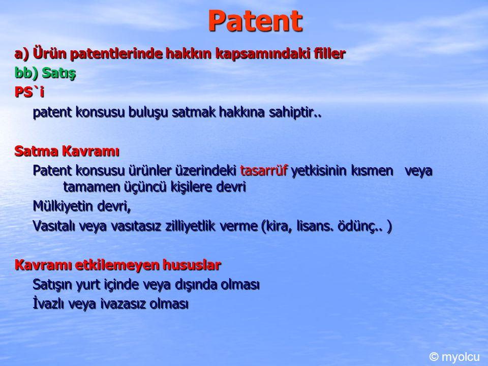 Patent a) Ürün patentlerinde hakkın kapsamındaki filler bb) Satış PS`i