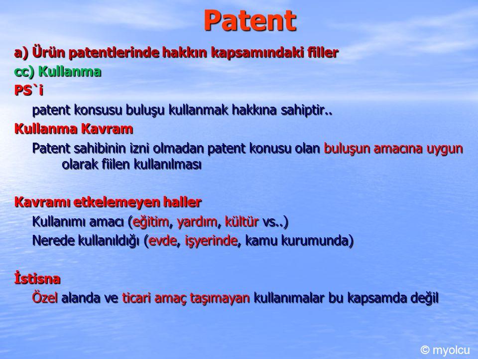 Patent a) Ürün patentlerinde hakkın kapsamındaki filler cc) Kullanma