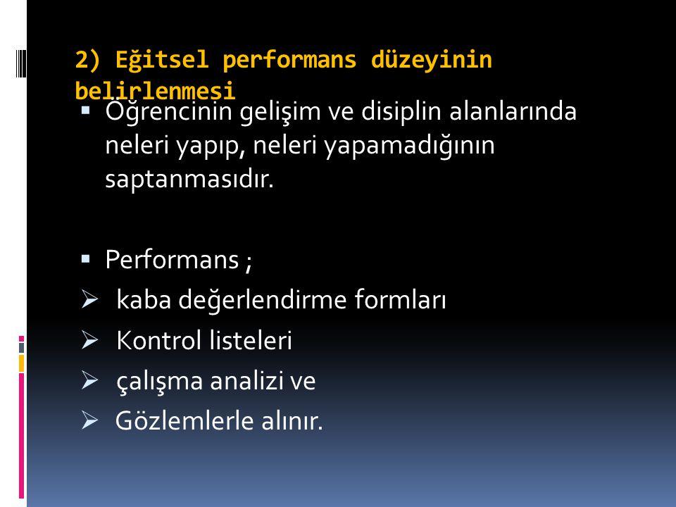 2) Eğitsel performans düzeyinin belirlenmesi