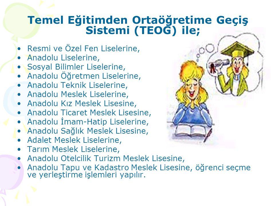 Temel Eğitimden Ortaöğretime Geçiş Sistemi (TEOG) ile;