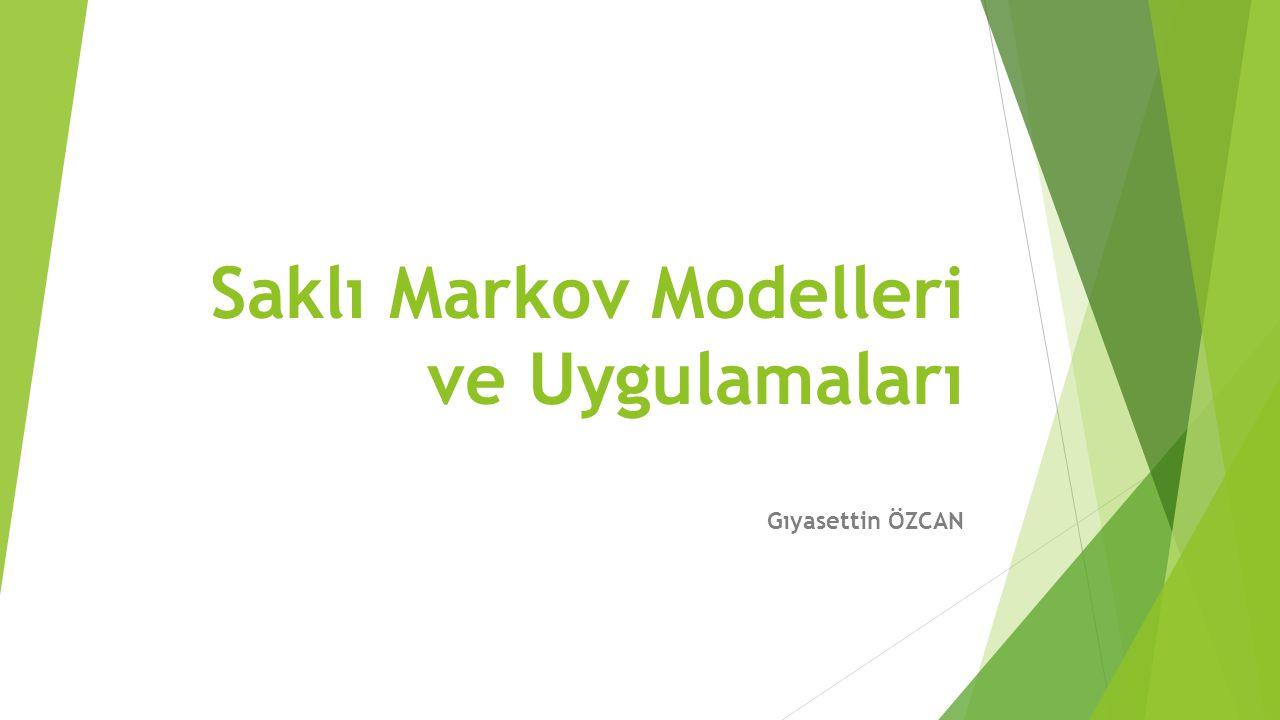 Saklı Markov Modelleri ve Uygulamaları