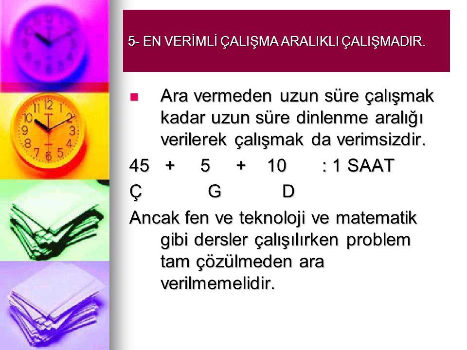 5- EN VERİMLİ ÇALIŞMA ARALIKLI ÇALIŞMADIR.