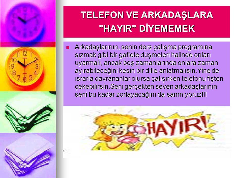 TELEFON VE ARKADAŞLARA HAYIR DİYEMEMEK