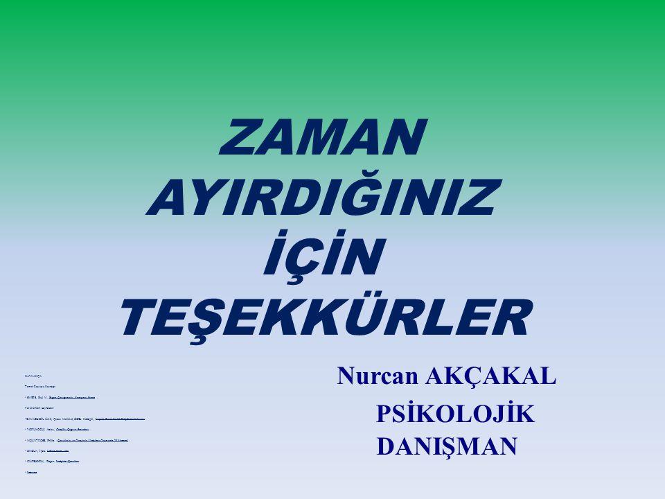 Nurcan AKÇAKAL PSİKOLOJİK DANIŞMAN