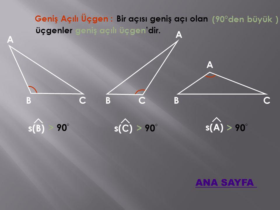A A A B C B C B C > 90° > 90° > 90° ANA SAYFA