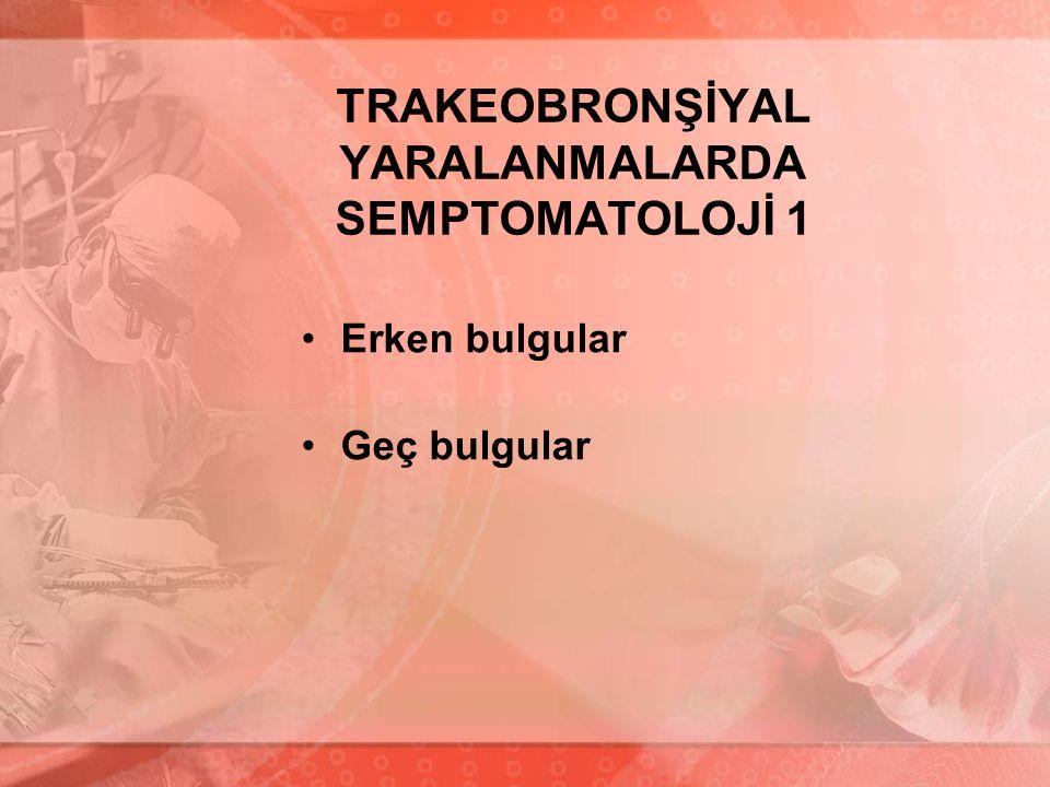 TRAKEOBRONŞİYAL YARALANMALARDA SEMPTOMATOLOJİ 1