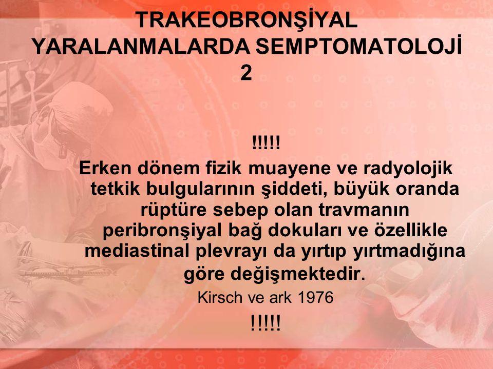 TRAKEOBRONŞİYAL YARALANMALARDA SEMPTOMATOLOJİ 2