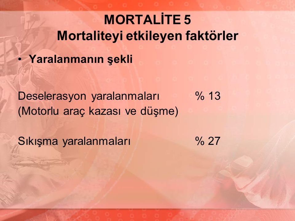 MORTALİTE 5 Mortaliteyi etkileyen faktörler
