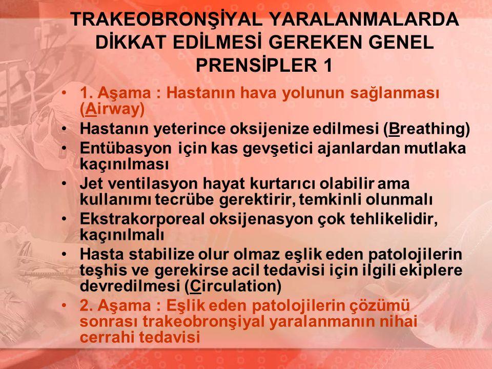 TRAKEOBRONŞİYAL YARALANMALARDA DİKKAT EDİLMESİ GEREKEN GENEL PRENSİPLER 1