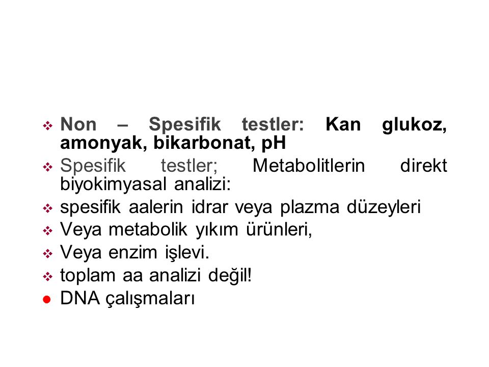 Analiz Non – Spesifik testler: Kan glukoz, amonyak, bikarbonat, pH