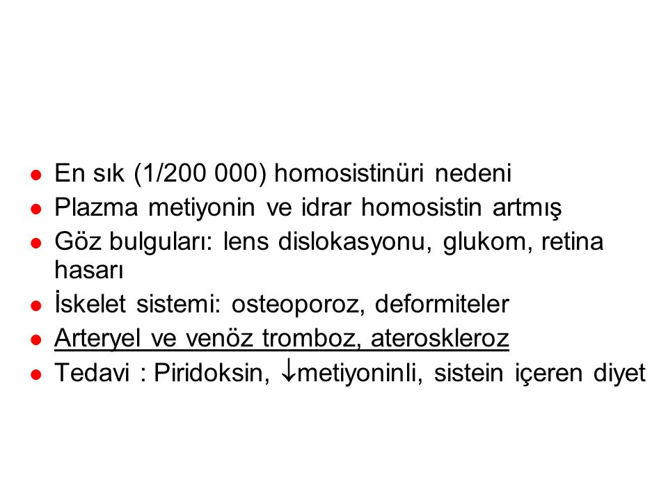 Sistatyonin  sentaz eksikliği (homosistinüri tip 1)