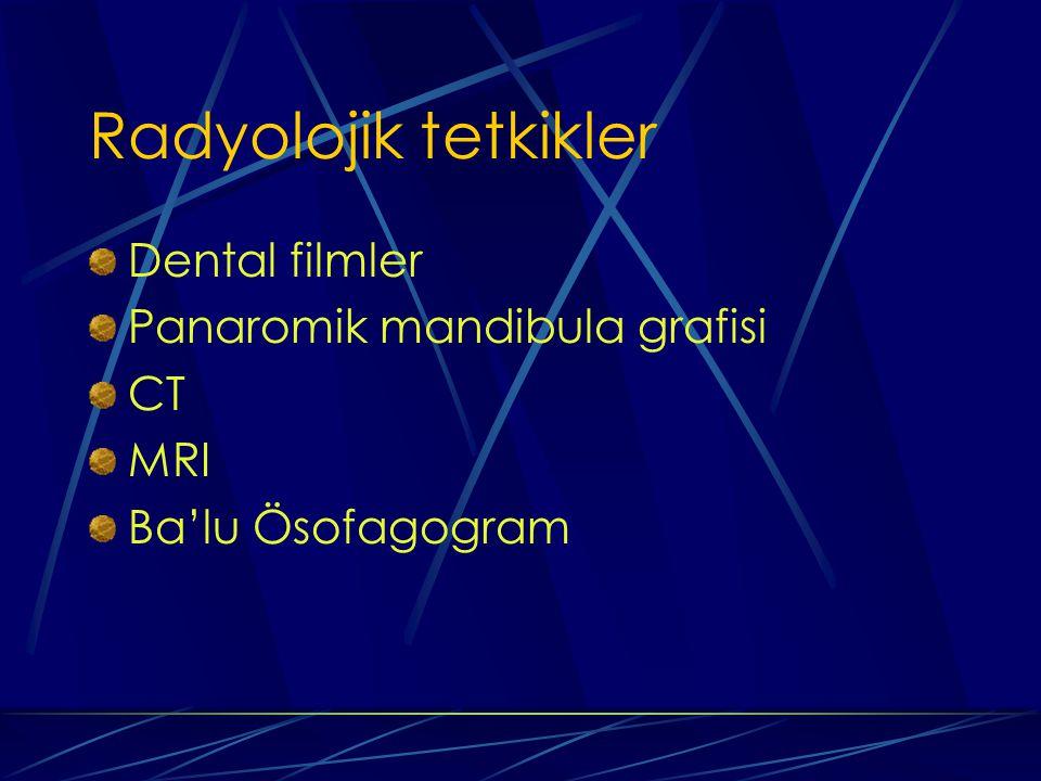 Radyolojik tetkikler Dental filmler Panaromik mandibula grafisi CT MRI