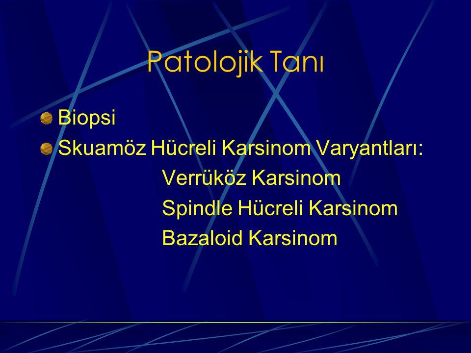 Patolojik Tanı Biopsi Skuamöz Hücreli Karsinom Varyantları: