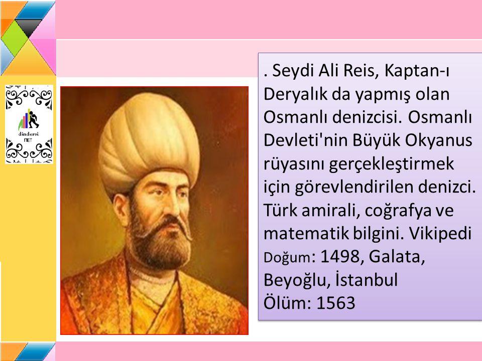 Seydi Ali Reis, Kaptan-ı Deryalık da yapmış olan Osmanlı denizcisi