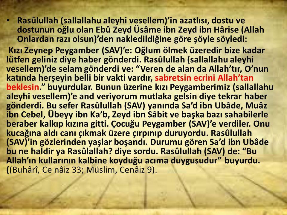 Rasûlullah (sallallahu aleyhi vesellem)'in azatlısı, dostu ve dostunun oğlu olan Ebû Zeyd Üsâme ibn Zeyd ibn Hârise (Allah Onlardan razı olsun)'den nakledildiğine göre şöyle söyledi: