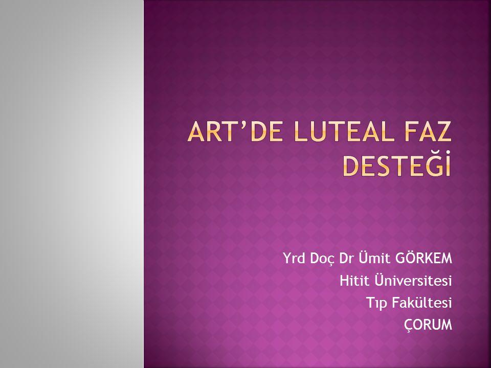 ART'DE LUTEAL FAZ DESTEĞİ