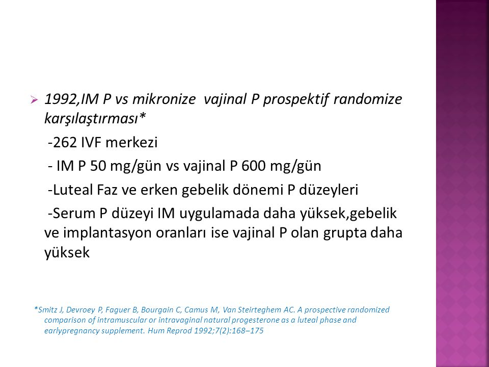 1992,IM P vs mikronize vajinal P prospektif randomize karşılaştırması*