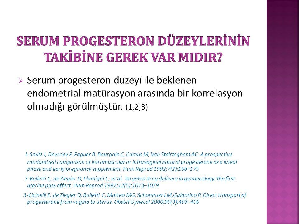 Serum Progesteron düzeylerİnİn takİbİne gerek var mIdIr