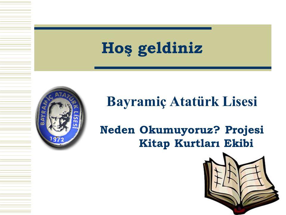Bayramiç Atatürk Lisesi Neden Okumuyoruz Projesi Kitap Kurtları Ekibi