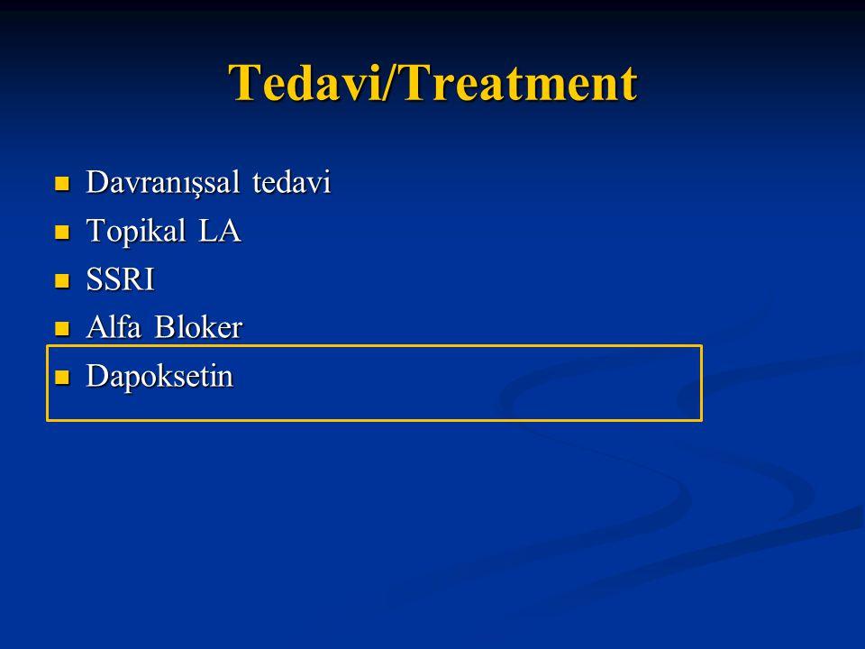 Tedavi/Treatment Davranışsal tedavi Topikal LA SSRI Alfa Bloker