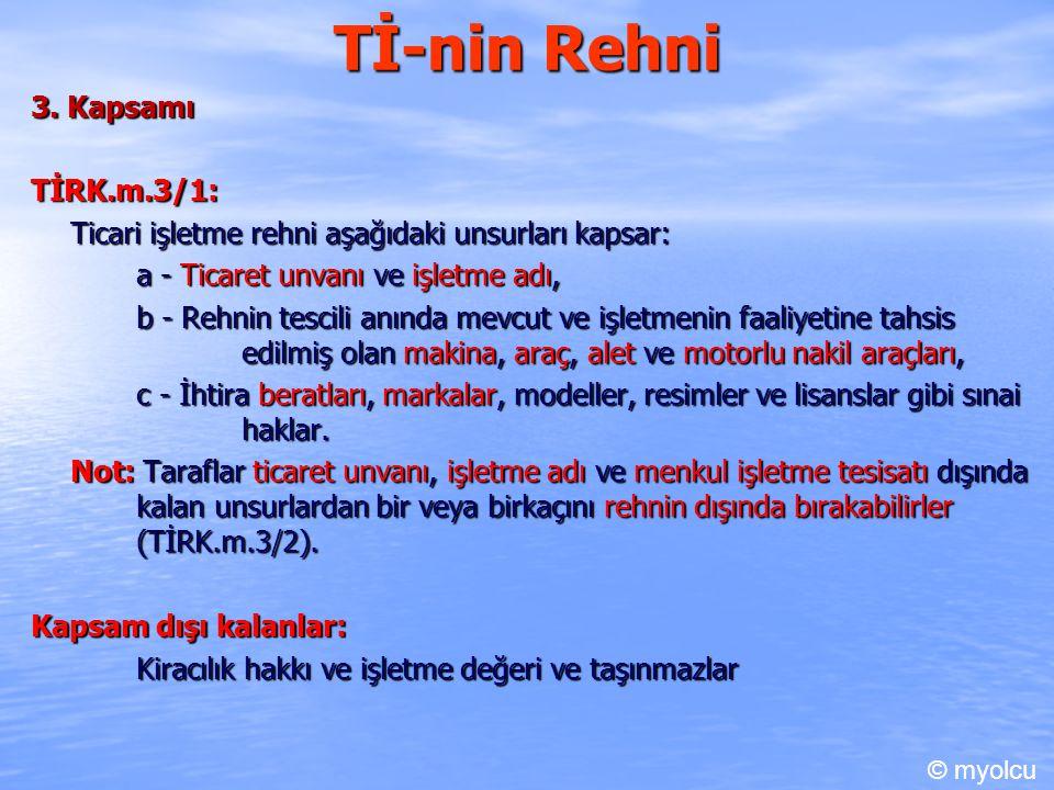 Tİ-nin Rehni 3. Kapsamı TİRK.m.3/1: