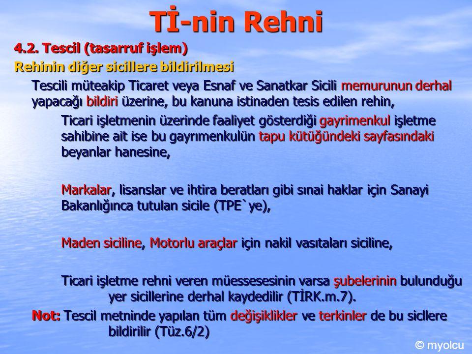 Tİ-nin Rehni 4.2. Tescil (tasarruf işlem)