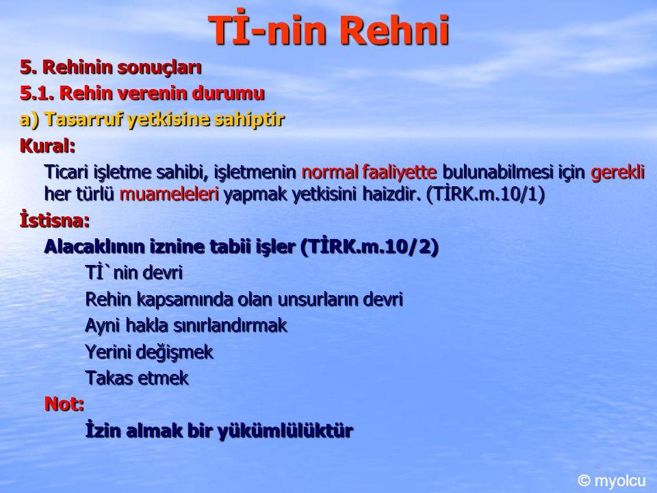 Tİ-nin Rehni 5. Rehinin sonuçları 5.1. Rehin verenin durumu