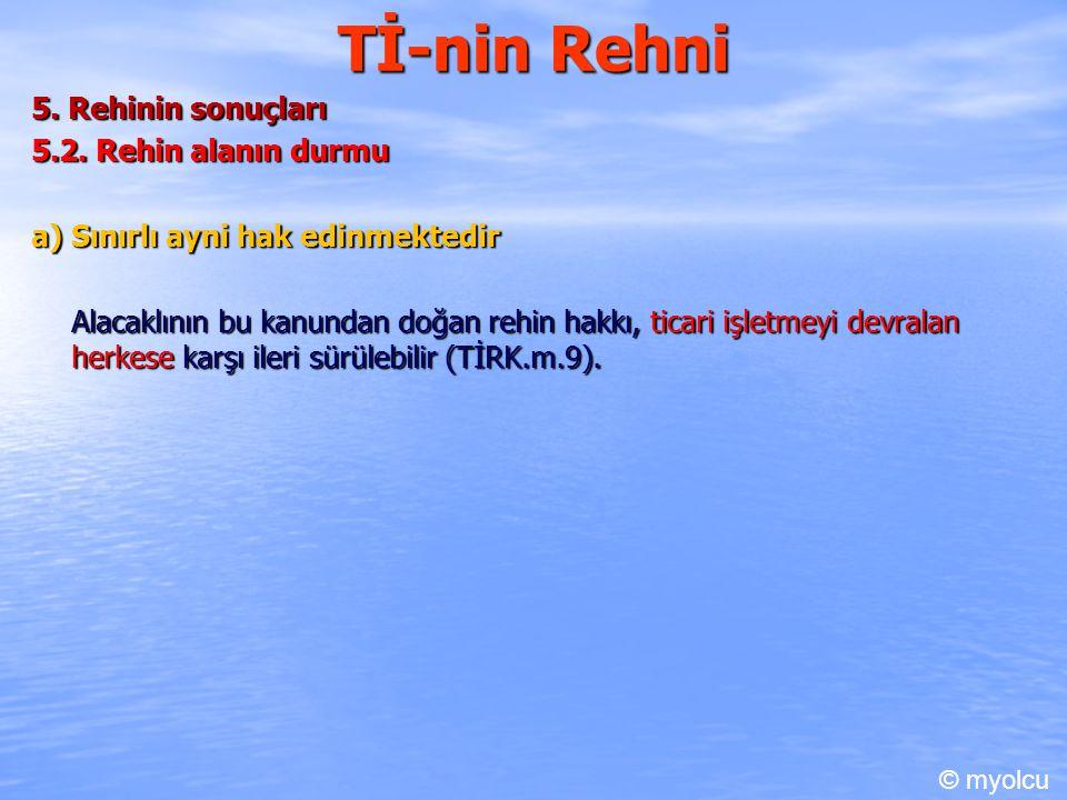 Tİ-nin Rehni 5. Rehinin sonuçları 5.2. Rehin alanın durmu