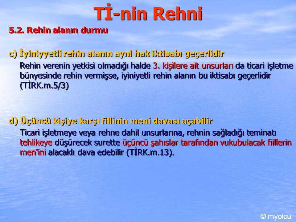 Tİ-nin Rehni 5.2. Rehin alanın durmu