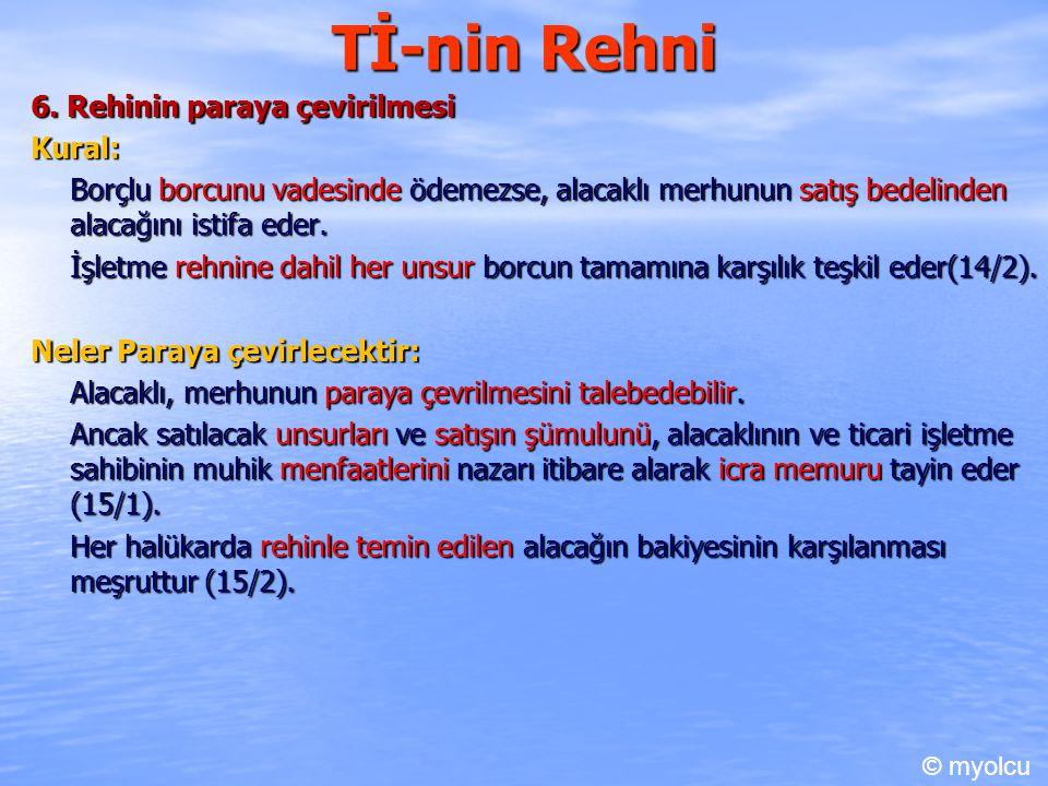 Tİ-nin Rehni 6. Rehinin paraya çevirilmesi Kural: