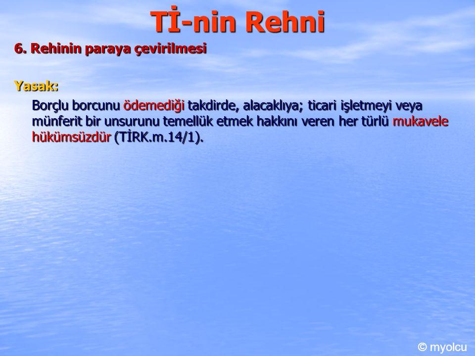 Tİ-nin Rehni 6. Rehinin paraya çevirilmesi Yasak: