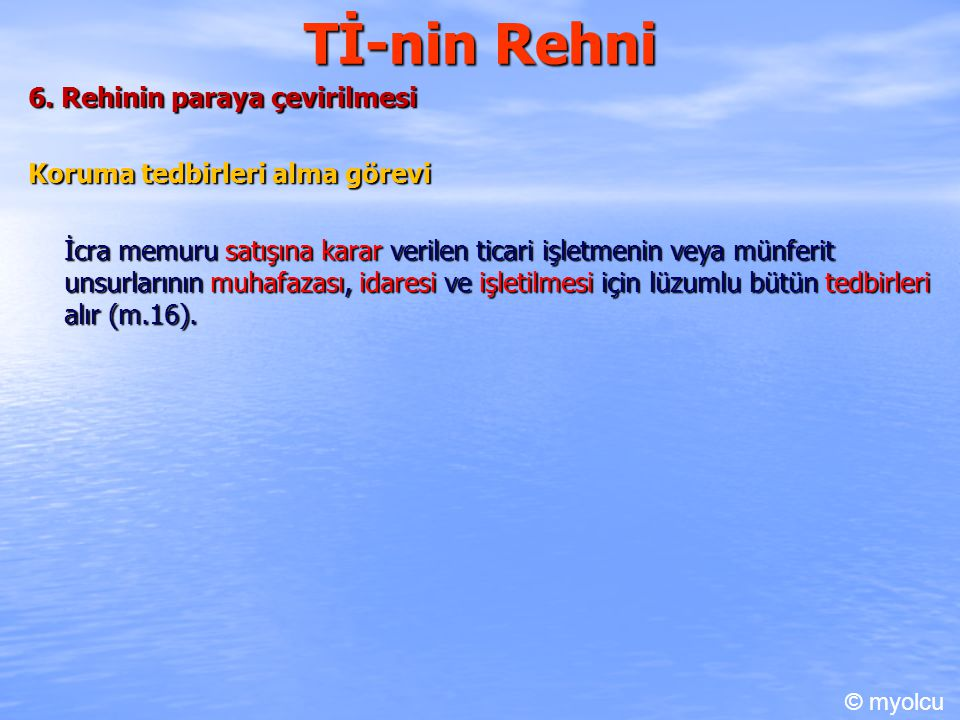Tİ-nin Rehni 6. Rehinin paraya çevirilmesi