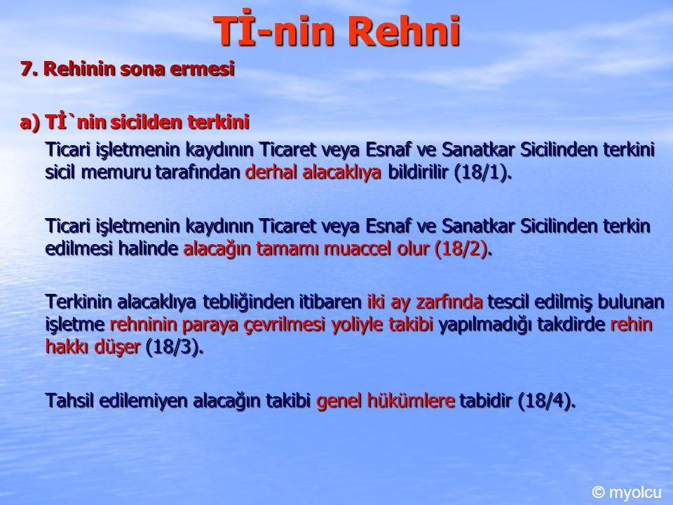 Tİ-nin Rehni 7. Rehinin sona ermesi a) Tİ`nin sicilden terkini