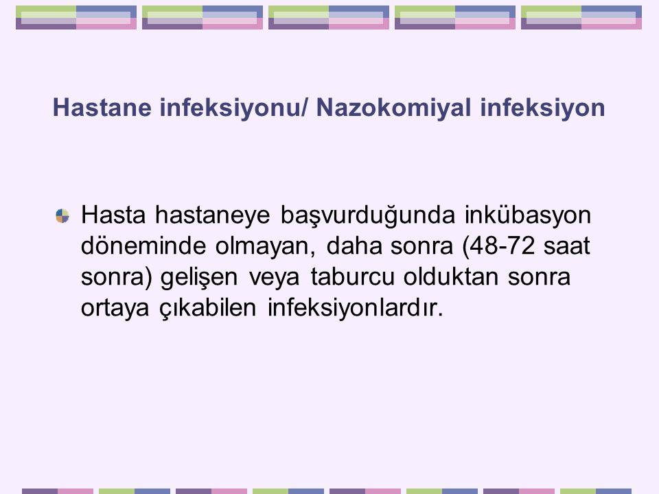 Hastane infeksiyonu/ Nazokomiyal infeksiyon