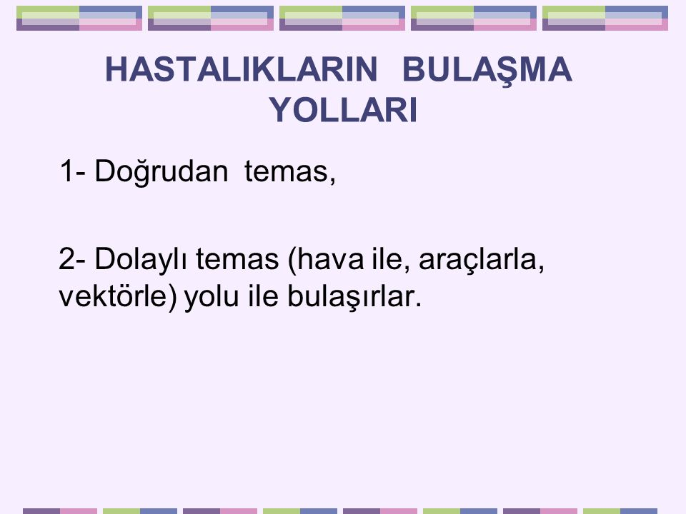 HASTALIKLARIN BULAŞMA YOLLARI