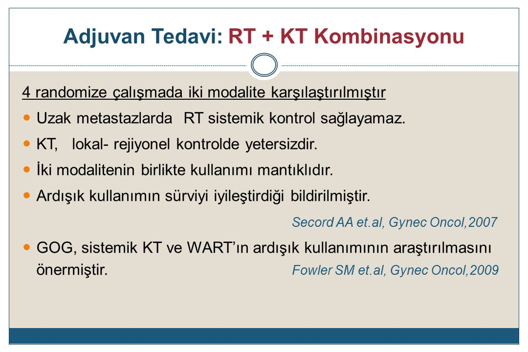 Adjuvan Tedavi: RT + KT Kombinasyonu