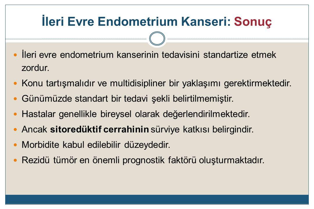 İleri Evre Endometrium Kanseri: Sonuç